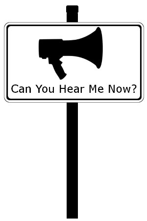 Road sign asking: Can you hear me now?